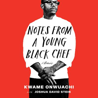 Notes from a Young Black Chef: A Memoir Audiobook, by Joshua David Stein