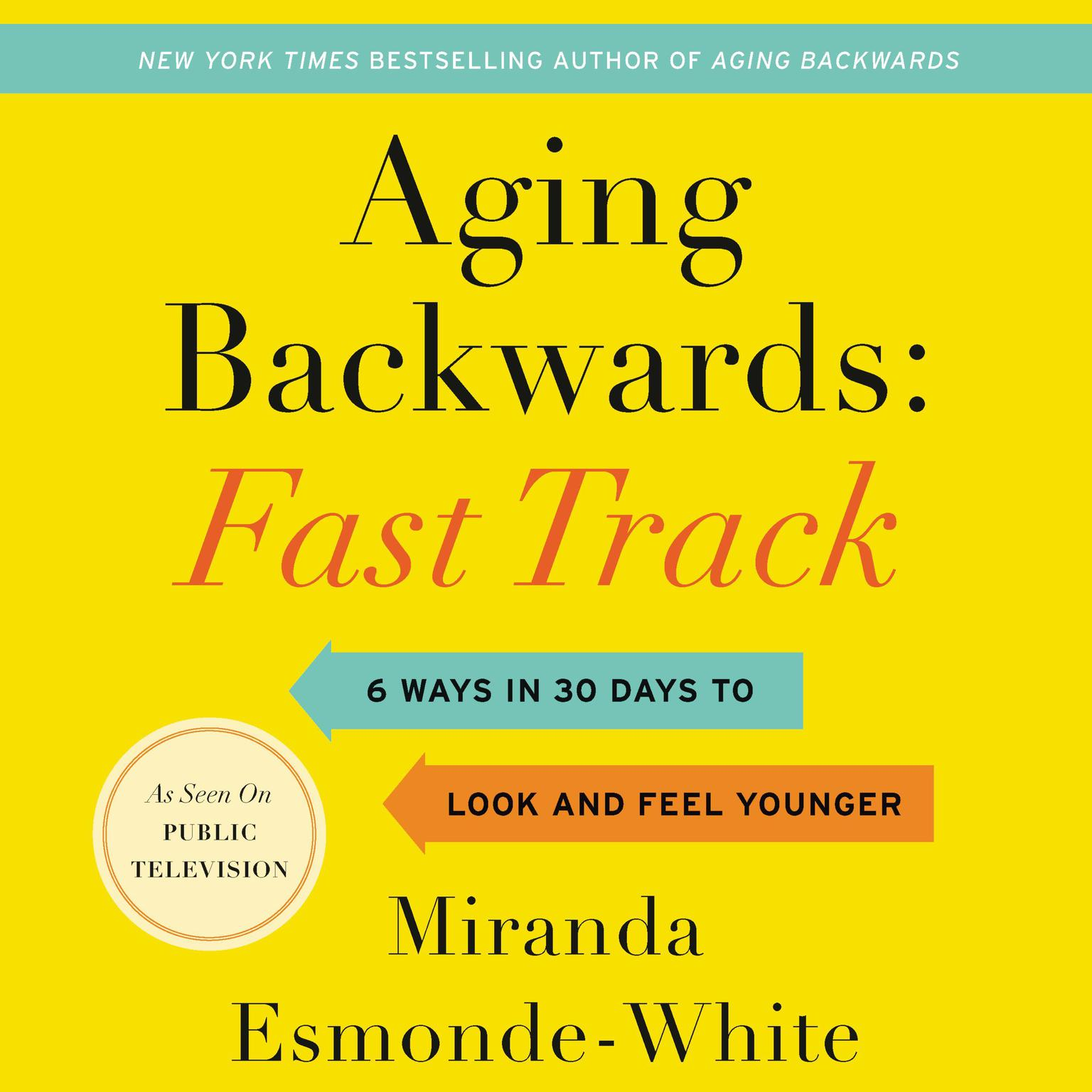 Printable Aging Backwards: Fast Track: 6 Ways in 30 Days to Look and Feel Younger Audiobook Cover Art