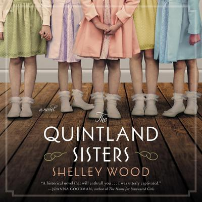 The Quintland Sisters: A Novel Audiobook, by Shelley Wood