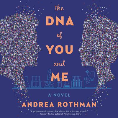 The DNA of You and Me: A Novel Audiobook, by Andrea Rothman