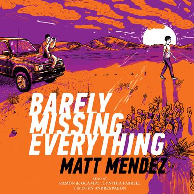 Barely Missing Everything Audiobook, by Matt Méndez