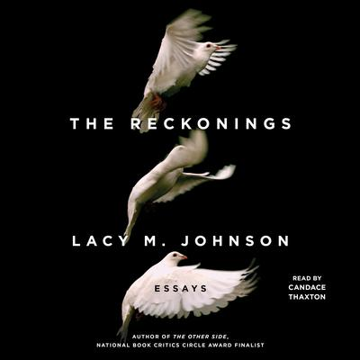 The Reckonings: Essays Audiobook, by Lacy M. Johnson
