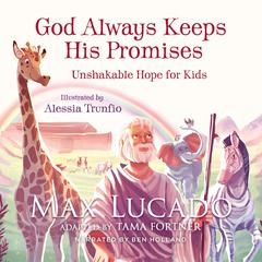 God Always Keeps His Promises: Unshakable Hope for Kids Audiobook, by Max Lucado