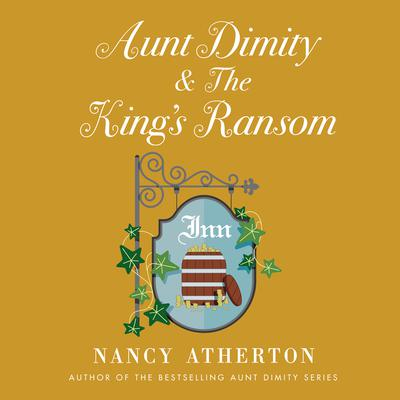 Aunt Dimity and the Kings Ransom Audiobook, by Nancy Atherton