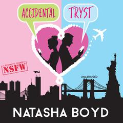 Accidental Tryst Audiobook, by Natasha Boyd