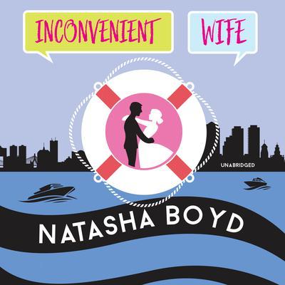 Inconvenient Wife Audiobook, by Natasha Boyd