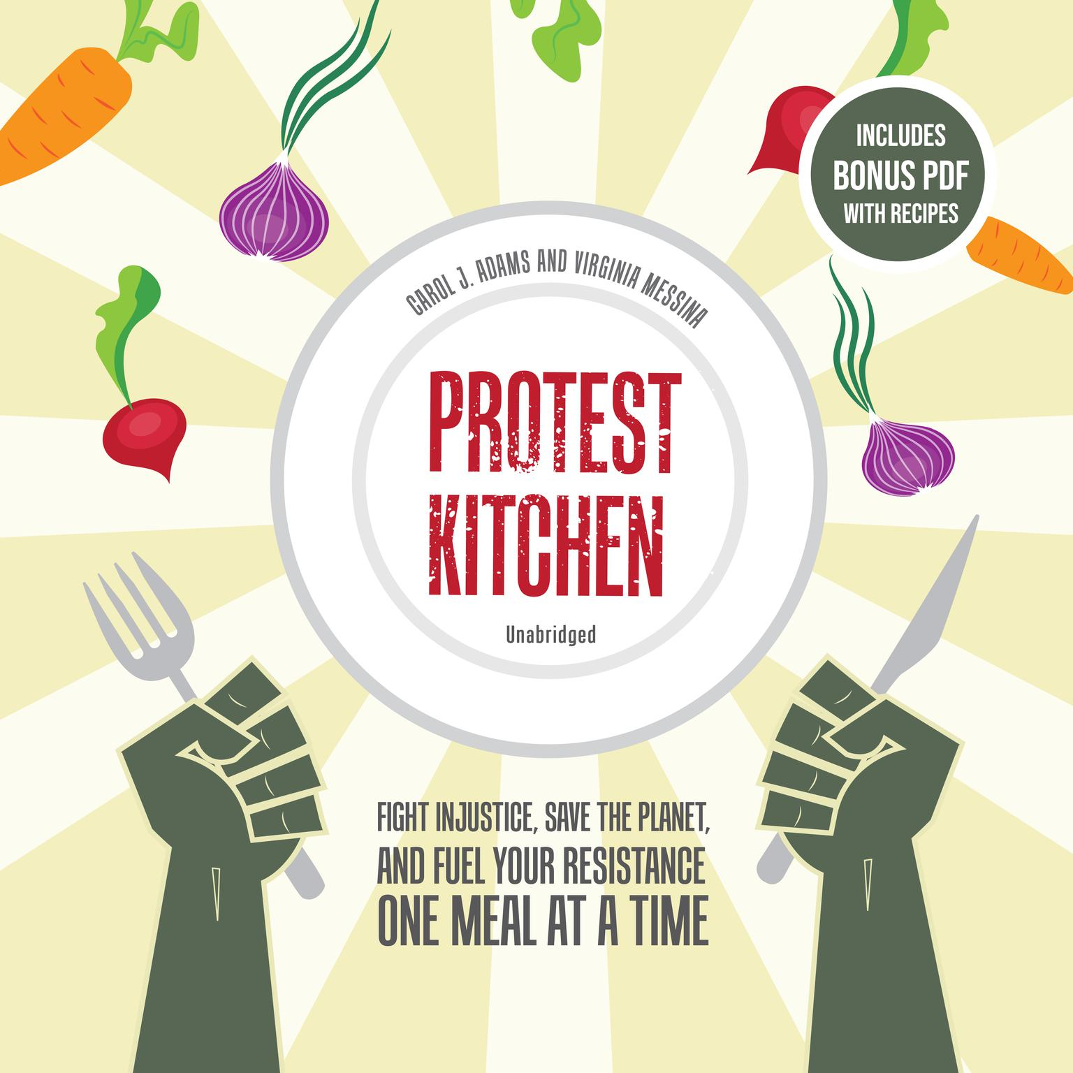 Printable Protest Kitchen: Fight Injustice, Save the Planet, and Fuel Your Resistance One Meal at a Time Audiobook Cover Art