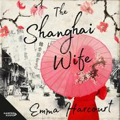 The Shanghai Wife Audiobook, by Author Info Added Soon