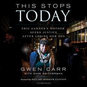 This Stops Today: Eric Garner's Mother Seeks Justice after Losing Her Son Audiobook, by Author Info Added Soon