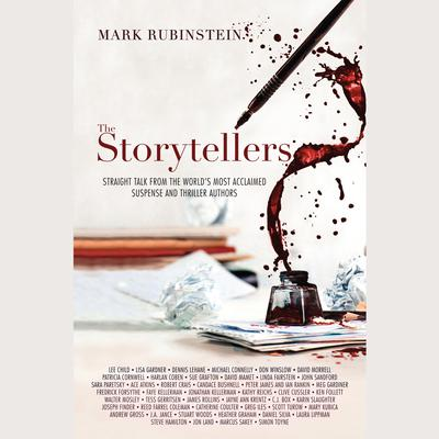 The Storytellers: Straight Talk from the World's Most Acclaimed Suspense & Thriller Authors Audiobook, by Mark Rubinstein