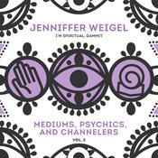 Mediums, Psychics, and Channelers, Vol. 3 Audiobook, by Jenniffer Weigel|