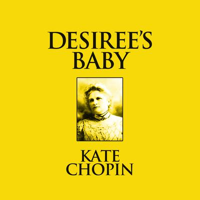 Desiree's Baby: Short Stories Audiobook, by