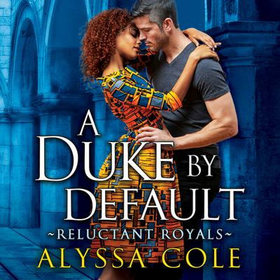 A Duke by Default Audiobook, by Alyssa Cole
