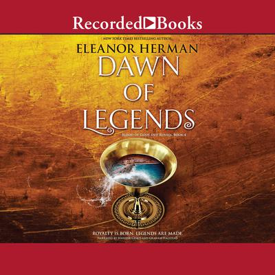Dawn of Legends Audiobook, by Eleanor Herman
