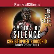 Empire of Silence Audiobook, by Christopher Ruocchio