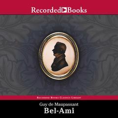 Bel Ami Audiobook, by Guy de Maupassant