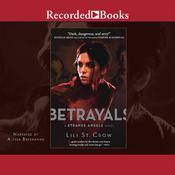 Betrayals Audiobook, by Lili St. Crow