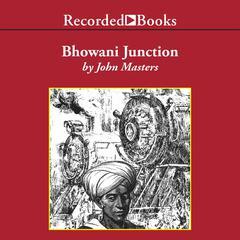 Bhowani Junction Audiobook, by John Masters