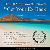 The 100 Most Powerful Prayers to Get Your Ex Back  Audiobook, by Toby Peterson|