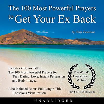 The 100 Most Powerful Prayers to Get Your Ex Back  Audiobook, by Toby Peterson