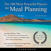 The 100 Most Powerful Prayers for Meal Planning Audiobook, by Toby Peterson