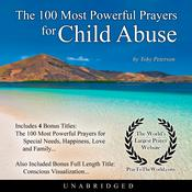 The 100 Most Powerful Prayers for Child Abuse Audiobook, by Toby Peterson