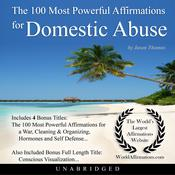 The 100 Most Powerful Affirmations for Domestic Abuse Audiobook, by Jason Thomas