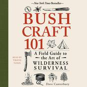 Bushcraft 101: A Field Guide to the Art of Wilderness Survival Audiobook, by Author Info Added Soon