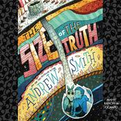 The Size of the Truth Audiobook, by Andrew Smith
