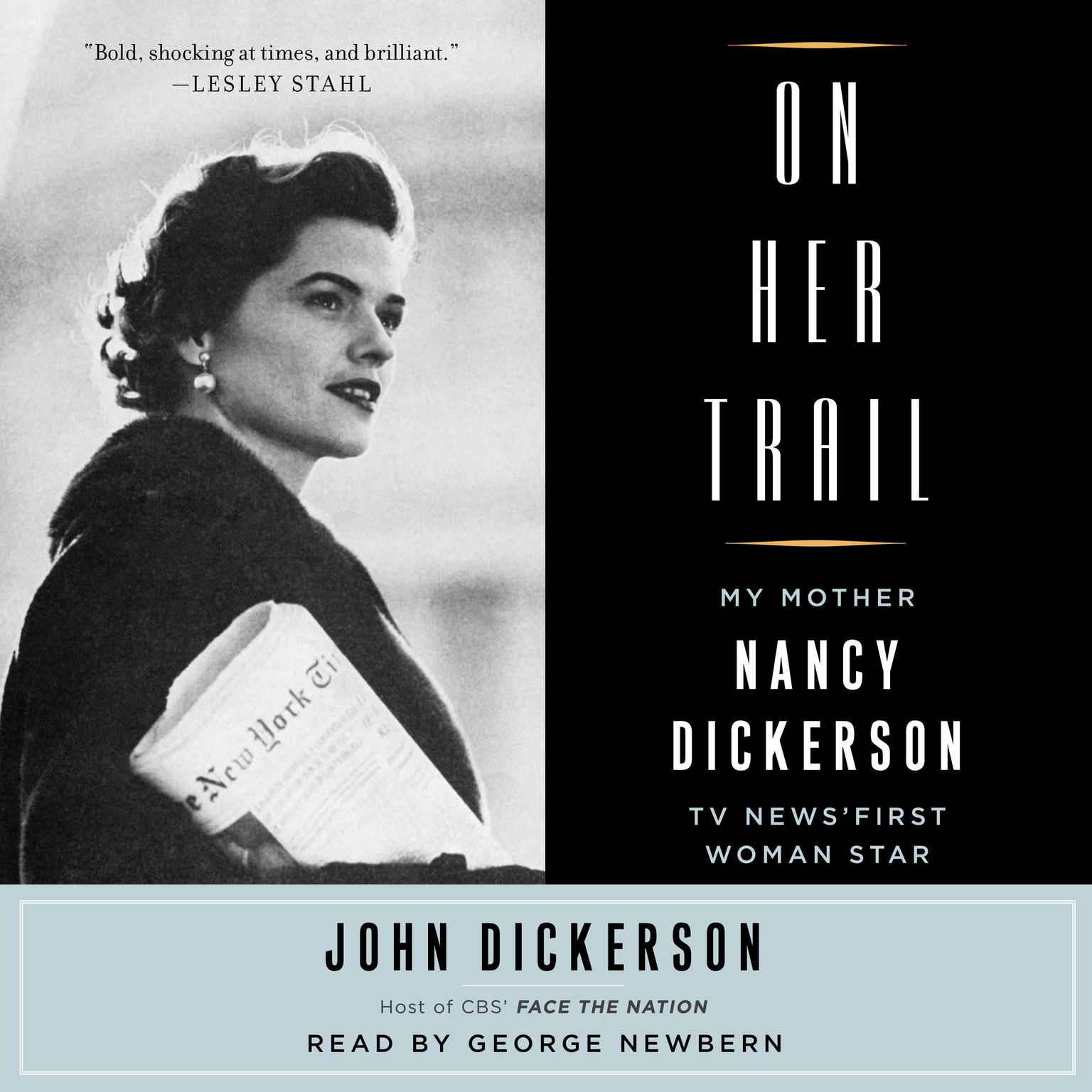 Printable On Her Trail: My Mother, Nancy Dickerson, TV News' First Woman Star Audiobook Cover Art