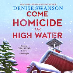 Come Homicide or High Water Audiobook, by Denise Swanson