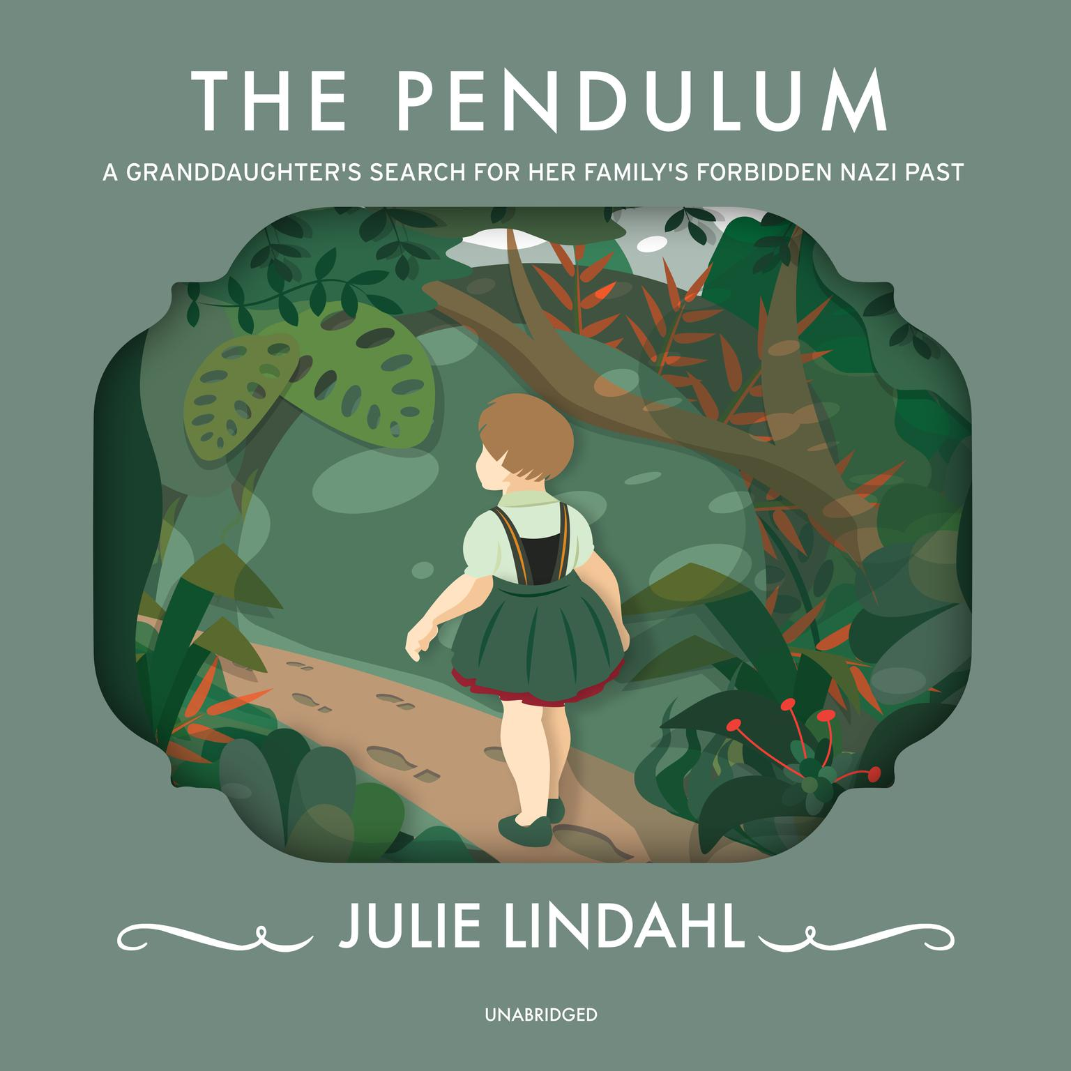 Printable The Pendulum: A Granddaughter's Search for Her Family's Forbidden Nazi Past Audiobook Cover Art