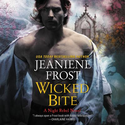 Wicked Bite: A Night Rebel Novel Audiobook, by Jeaniene Frost