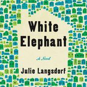 White Elephant: A Novel Audiobook, by Julie Langsdorf