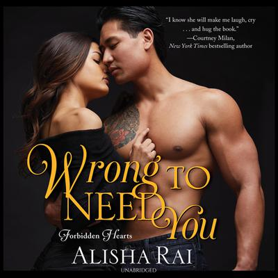 Wrong to Need You: Forbidden Hearts Audiobook, by Alisha Rai
