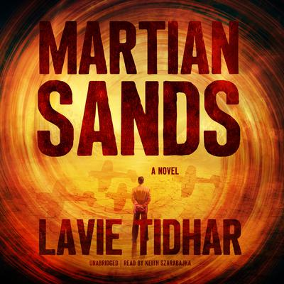 Martian Sands: A Novel Audiobook, by Lavie Tidhar