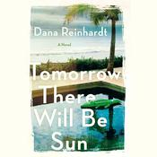 Tomorrow There Will Be Sun: A Novel Audiobook, by Dana Reinhardt