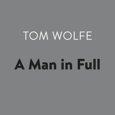A Man in Full Audiobook, by Tom Wolfe