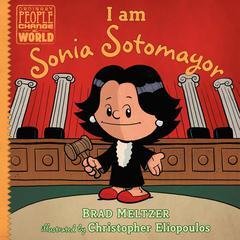 I am Sonia Sotomayor Audiobook, by Brad Meltzer