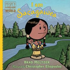 I am Sacagawea Audiobook, by Brad Meltzer
