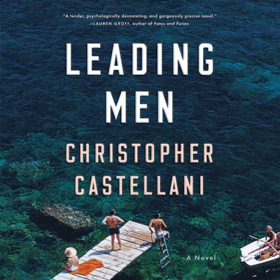 Leading Men: A Novel Audiobook, by Christopher Castellani