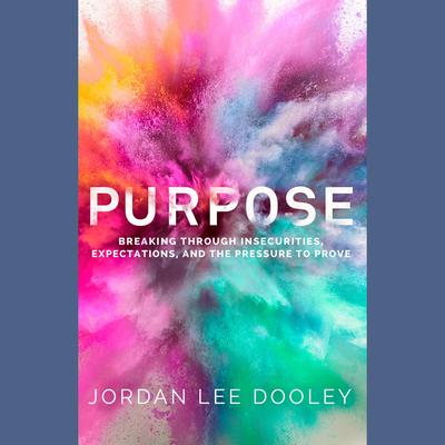 Own Your Everyday: Overcome the Pressure to Prove and Show Up for What You Were Made to Do Audiobook, by Jordan Lee Dooley