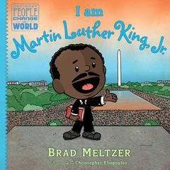 I am Martin Luther King, Jr. Audiobook, by Brad Meltzer