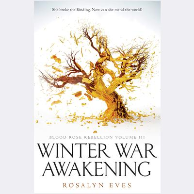 Winter War Awakening (Blood Rose Rebellion, Book 3) Audiobook, by Rosalyn Eves