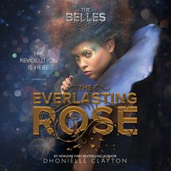 The Everlasting Rose Audiobook, by Dhonielle Clayton