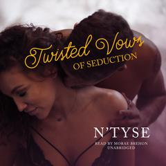 Twisted Vows of Seduction Audiobook, by N'Tyse