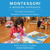 Montessori: A Modern Approach: The Classic Introduction to Montessori for Parents and Teachers Audiobook, by Paula Polk Lillard