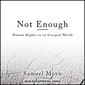 Not Enough: Human Rights in an Unequal World Audiobook, by Author Info Added Soon