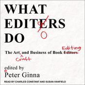What Editors Do: The Art, Craft, and Business of Book Editing Audiobook, by Author Info Added Soon