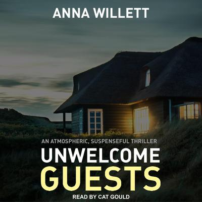 Unwelcome Guests Audiobook, by Anna Willett